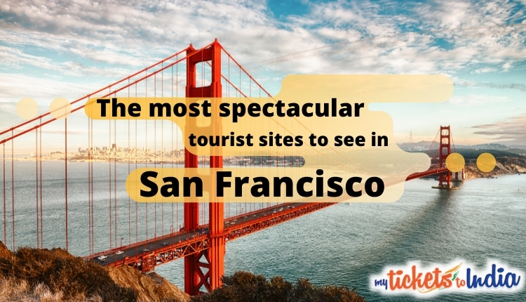 The most spectacular tourist sites to see in San Francisco