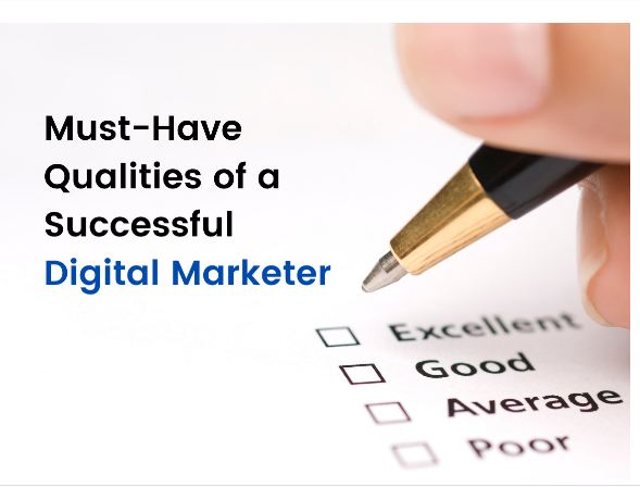 Must-Have Qualities of a Successful Digital Marketer